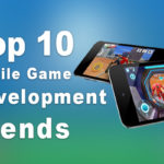 Top 10 Mobile Game Development Trends to Watch Out For In 2017