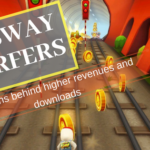 Subway Surfers – Reasons Behind Higher Revenues and Downloads
