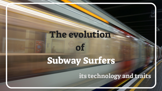 the evolution of subway surfers