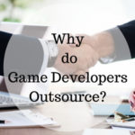 Why do Game Developers Outsource