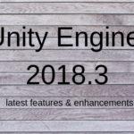 Unity 2018.3 – In a Nutshell